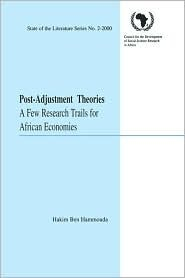 Post-Adjustment Theories. A Few Research Trails for African Economies  by  Hakim Ben Hammouda