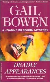 Deadly Appearances (A Joanne Kilbourn Mystery #1) Gail Bowen