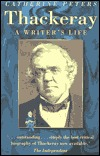 Thackeray: A Writers Life  by  Catherine Peters