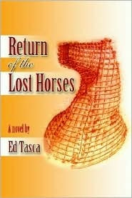 Return of the Lost Horse  by  Ed Tasca