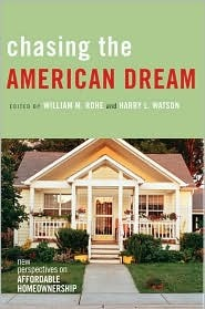 Chasing the American Dream: New Perspectives on Affordable Homeownership William M. Rohe
