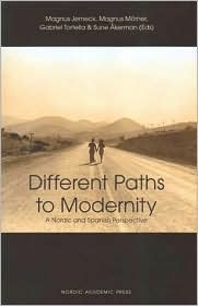 Different Paths to Modernity: A Nordic and Spanish Perspective  by  Magnus Jerneck