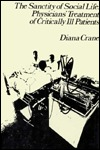 The Sanctity of Social Life: Physicians Treatment of Critically Ill Patients Diana Crane