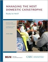 Managing the Next Domestic Catastrophe: Ready (or Not)? Christine Wormuth