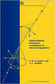 Approximate Boundary Conditions in Electromagnetics T.B.A. Senior