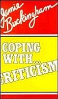Coping with Criticism Jamie Buckingham