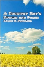 A Country Boys Stories and Poems James Pinckard
