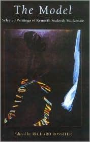 The Model: Selected Writings of Kenneth Seaforth MacKenzie  by  Kenneth MacKenzie