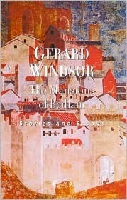 The Mansions Of Bedlam: Stories And Essays  by  Gerard Windsor