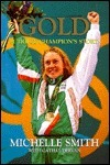 Gold: A Triple Champions Story  by  Michelle Smith