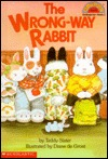 Wrong-Way Rabbit  by  Teddy Slater