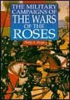 Military Campaigns Of The Wars Of The Roses Philip A. Haigh