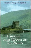 Castles and Keeps of Scotland Frank Roy Fraprie