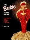 Barbie Years, 1959-1995: A Comprehensive Listing and Value Guide of Dolls and Accessories Patrick C. Olds