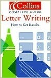 Letter Writing: How to Get Results  by  Collins Publishers