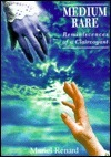 Medium Rare: Reminiscences of a Clairvoyant Muriel Renard
