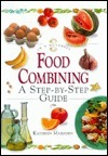 In a Nutshell - Food Combining: A Step-by-step Guide  by  Kathryn Marsden
