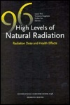 High Levels of Natural Radiation 1996: Radiation Dose and Health Effects - Proceedings of the 4th International Conference on High Level of Natural Radiation ... 21-25 October 1996 Luxin Wei