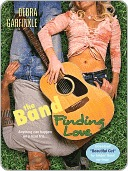 The Band: Finding Love  by  Debra Garfinkle