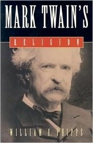 Mark Twains Religion William E. Phipps