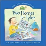 Two Homes for Tyler: A Story about Understanding Divorce  by  Pamela Kennedy