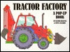 Tractor Factory: A Pop-Up Book  by  Elinor Bagenal