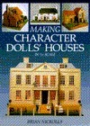 Making Character Dolls Houses in 1/12 Scale  by  Brian Nickolls