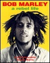 Bob Marley: A Rebel Life: A Photobiography, 1973-1980  by  Dennis Morris