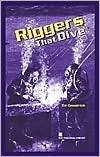 Riggers That Dive  by  Ed Goodrich