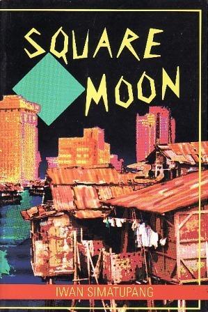 Square Moon and Three Other Short Plays Iwan Simatupang