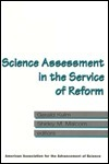 Science Assessment in the Service of Reform  by  Gerald Kulm