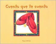 Cuento que te cuento (Tell Me a Tale)  by  Josefina Urdaneta