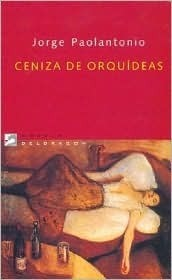 Ceniza de Orquideas (Novela Deldragon)  by  Jorge Paolantonio