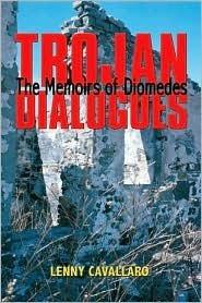 Trojan Dialogues  by  Lenny Cavallaro