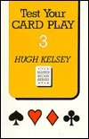 Test Your Card Play  by  Hugh Walter Kelsey