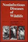 Noninfectious Diseases Of Wildlife Anne Fairbrother