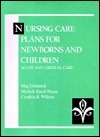 Nursing Care Plans for Newborns and Children: Acute and Critical Care  by  Meg Gulanick