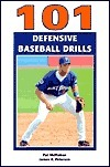 101 Defensive Baseball Drills Pat McMahon
