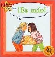 Es Mio!/Its Mine (Ninos Educados - Courteous Kids)  by  Janine Amos