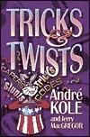 Tricks & Twists  by  Andre Kole
