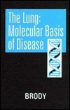The Lung: Molecular Basis of Disease Jerome S. Brody