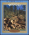 Wood (True Books: Natural Resources)  by  Christin Ditchfield