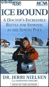 Ice Bound: A Doctor  by  Jerri Nielsen