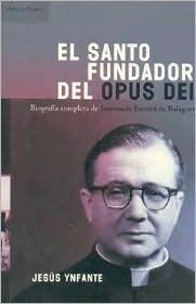 El Santo Fundador del Opus Dei Jesus Ynfante