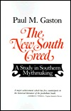 The New South Creed Paul M. Gaston