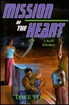 Mission of the Heart  by  Dave Tyson