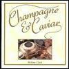 Champagne & Caviar Melissa Clark