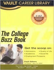 College Buzz Book: College Students and Alumni Report on Over 300 Top Colleges  by  Vault Editors