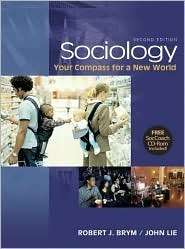 Sociology: Your Compass for a New World [With CDROM and Infotrac] Robert J. Brym