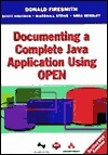 Documenting a Complete Java Application Using Open [With CDROM] Donald G. Firesmith